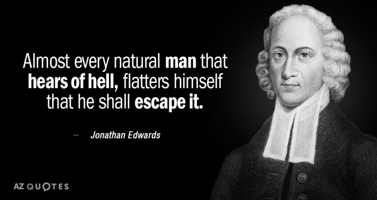 Quotation-Jonathan-Edwards-Almost-every-natural-man-that-hears-of-hell-flatters-himself-131-84-86.jpg
