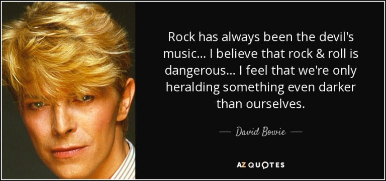 quote-rock-has-always-been-the-devil-s-music-i-believe-that-rock-roll-is-dangerous-i-feel-david-bowie-62-74-43.jpg