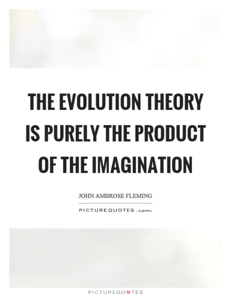 the-evolution-theory-is-purely-the-product-of-the-imagination-quote-1