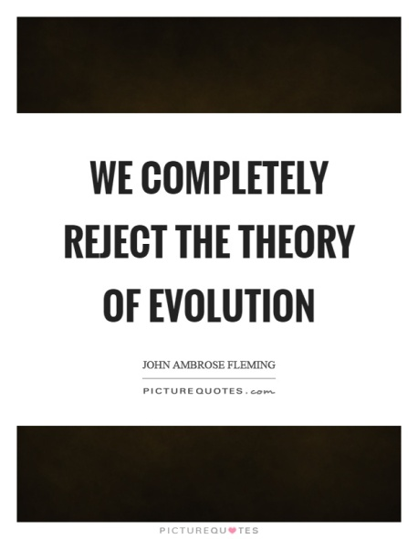 we-completely-reject-the-theory-of-evolution-quote-1