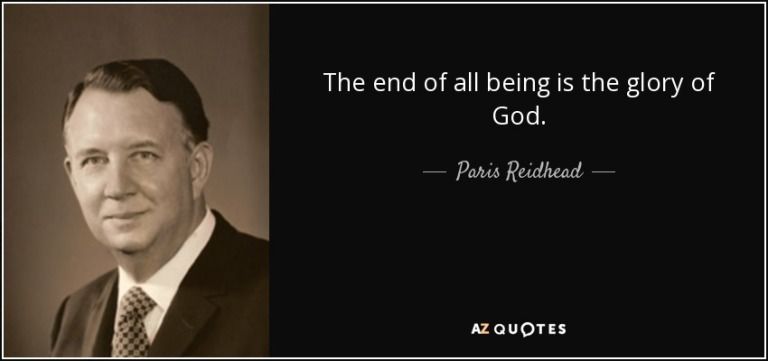 quote-the-end-of-all-being-is-the-glory-of-god-paris-reidhead-81-13-67.jpg