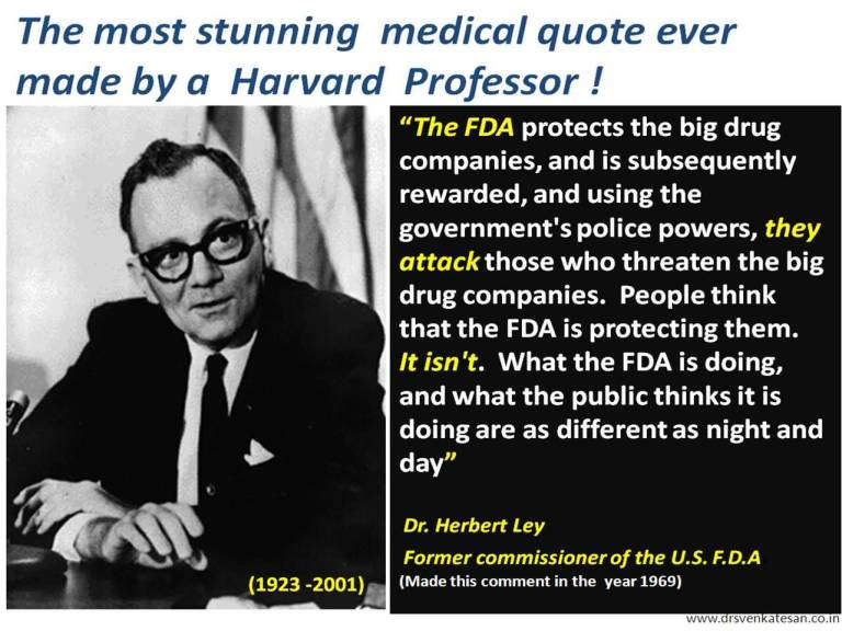 The-FDA-protects-the-big-drug-companies-and-are-subsequently-rewarded-and-using-the-governments-police-powers-they-attack-those-who-...-Dr.-herbert-Ley