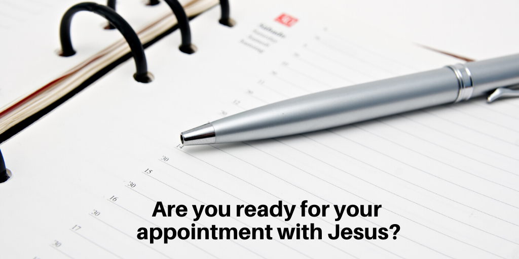 Are-you-ready-for-your-appointment-with-Jesus_